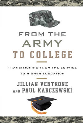 From the Army to College: Transitioning from the Service to Higher Education (Hardback)