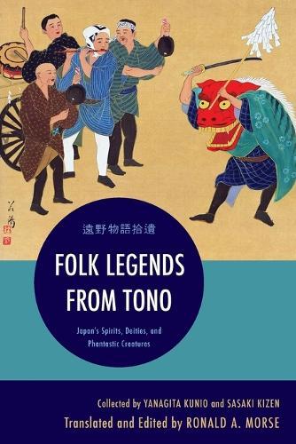 Folk Legends from Tono: Japan's Spirits, Deities, and Phantastic Creatures (Paperback)