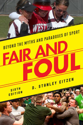 Fair and Foul: Beyond the Myths and Paradoxes of Sport (Paperback)