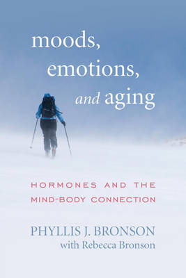 Moods, Emotions, and Aging: Hormones and the Mind-Body Connection (Paperback)
