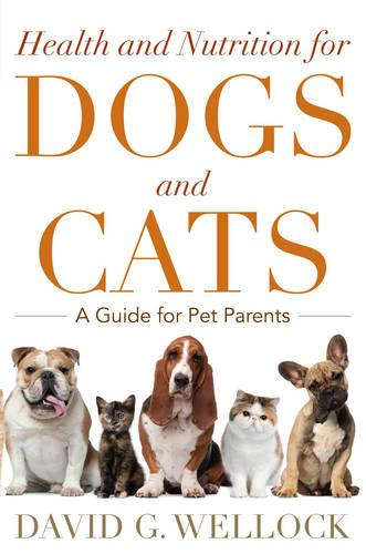 Health and Nutrition for Dogs and Cats: A Guide for Pet Parents (Paperback)
