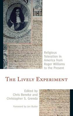 The Lively Experiment: Religious Toleration in America from Roger Williams to the Present (Hardback)