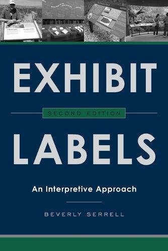 Exhibit Labels: An Interpretive Approach (Paperback)