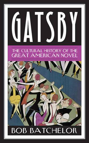 Gatsby: The Cultural History of the Great American Novel - Contemporary American Literature (Paperback)