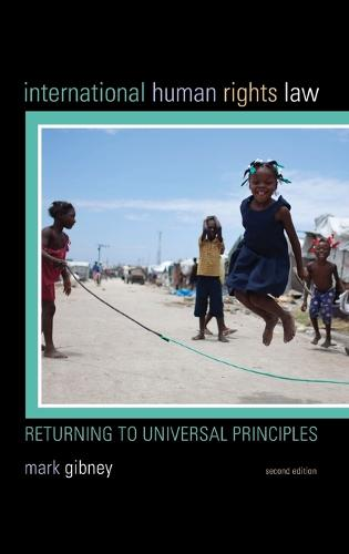 International Human Rights Law: Returning to Universal Principles (Hardback)