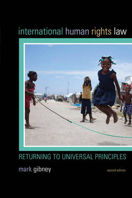 International Human Rights Law: Returning to Universal Principles (Paperback)