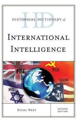 Historical Dictionary of International Intelligence - Historical Dictionaries of Intelligence and Counterintelligence (Hardback)