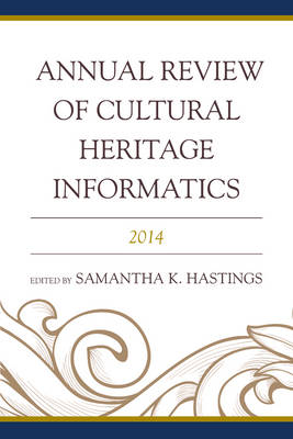 Annual Review of Cultural Heritage Informatics: 2014 (Hardback)