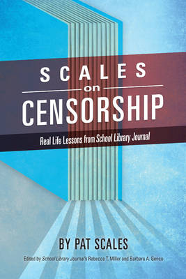 Scales on Censorship: Real Life Lessons from School Library Journal (Hardback)