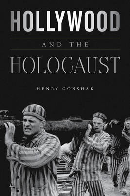 Hollywood and the Holocaust - Film and History (Hardback)