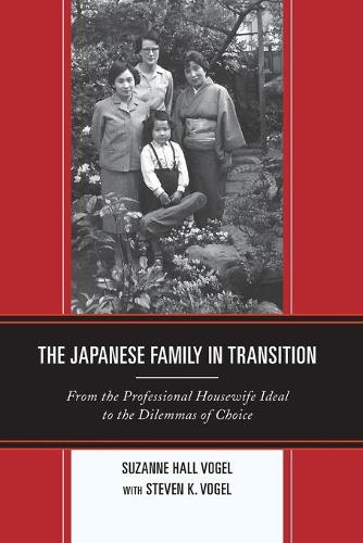 The Japanese Family in Transition: From the Professional Housewife Ideal to the Dilemmas of Choice - Asia/Pacific/Perspectives (Paperback)