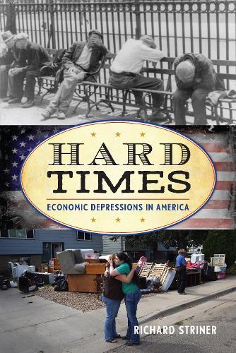 Hard Times: Economic Depressions in America - American Ways (Hardback)