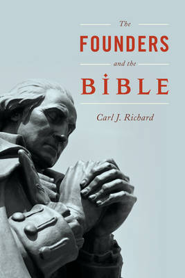 The Founders and the Bible (Hardback)