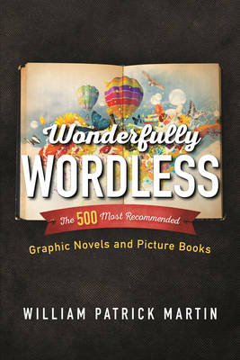 Wonderfully Wordless: The 500 Most Recommended Graphic Novels and Picture Books (Hardback)