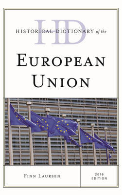 Historical Dictionary of the European Union - Historical Dictionaries of International Organizations (Hardback)