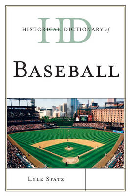Historical Dictionary of Baseball - Historical Dictionaries of Sports (Paperback)