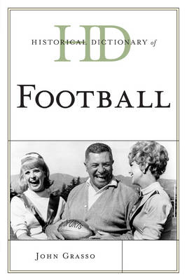 Historical Dictionary of Football - Historical Dictionaries of Sports (Paperback)