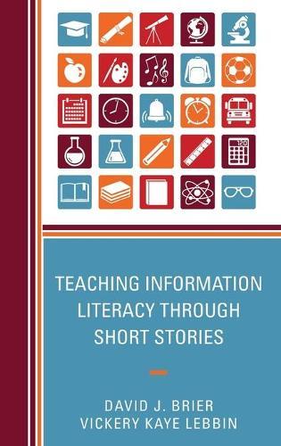 Teaching Information Literacy through Short Stories (Hardback)