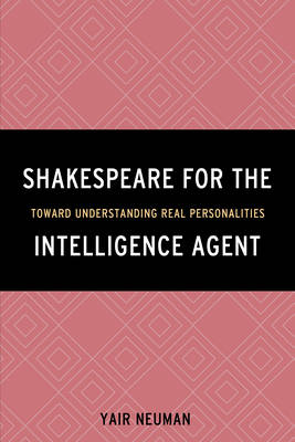 Shakespeare for the Intelligence Agent: Toward Understanding Real Personalities (Paperback)