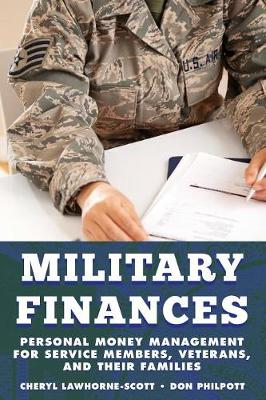 Military Finances: Personal Money Management for Service Members, Veterans, and Their Families - Military Life (Paperback)