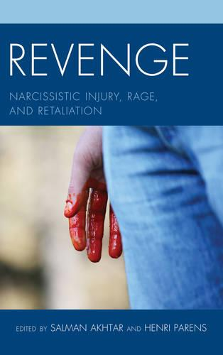 Revenge: Narcissistic Injury, Rage, and Retaliation - Margaret S. Mahler (Paperback)