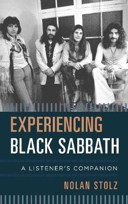 Experiencing Black Sabbath: A Listener's Companion - Listener's Companion (Hardback)