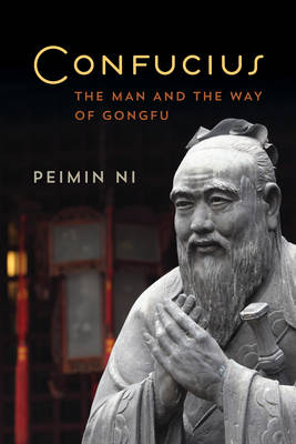 Confucius: The Man and the Way of Gongfu (Hardback)