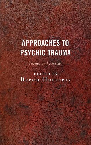 Approaches to Psychic Trauma: Theory and Practice (Hardback)