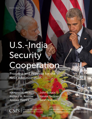 U.S.-India Security Cooperation: Progress and Promise for the Next Administration - CSIS Reports (Paperback)