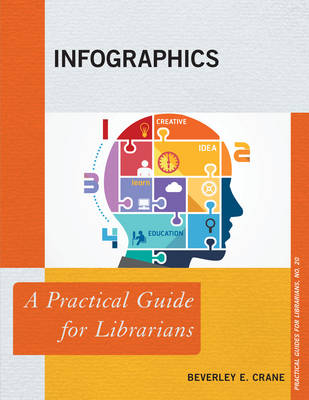Infographics: A Practical Guide for Librarians - Practical Guides for Librarians (Paperback)