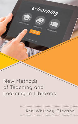 New Methods of Teaching and Learning in Libraries - Medical Library Association Books Series (Paperback)