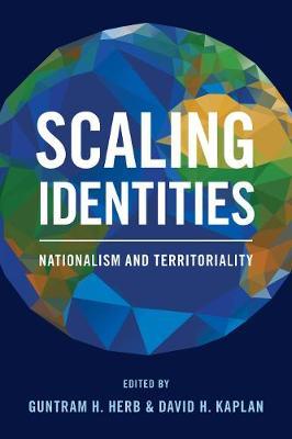 Scaling Identities: Nationalism and Territoriality (Hardback)