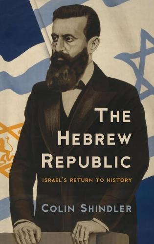 The Hebrew Republic: Israel's Return to History (Hardback)