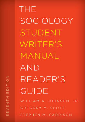The Sociology Student Writer's Manual and Reader's Guide - The Student Writer's Manual: A Guide to Reading and Writing 2 (Paperback)