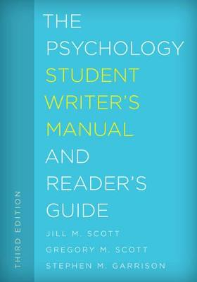 The Psychology Student Writer's Manual and Reader's Guide - The Student Writer's Manual: A Guide to Reading and Writing (Paperback)
