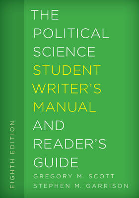 The Political Science Student Writer's Manual and Reader's Guide - The Student Writer's Manual: A Guide to Reading and Writing 1 (Hardback)