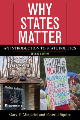 Why States Matter: An Introduction to State Politics (Hardback)