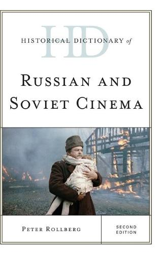 Historical Dictionary of Russian and Soviet Cinema - Historical Dictionaries of Literature and the Arts (Hardback)