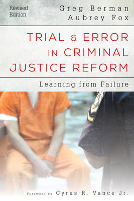 Trial and Error in Criminal Justice Reform: Learning from Failure - Urban Institute Press (Paperback)