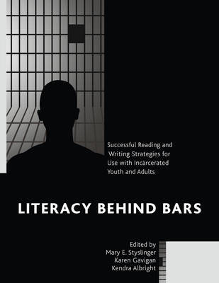 Literacy behind Bars: Successful Reading and Writing Strategies for Use with Incarcerated Youth and Adults (Paperback)