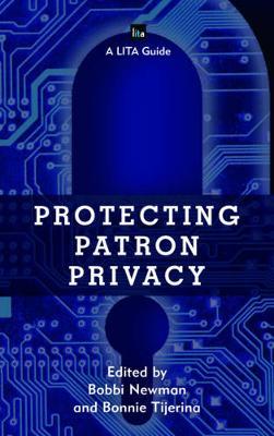 Protecting Patron Privacy: A LITA Guide - LITA Guides (Paperback)