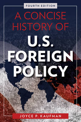 A Concise History of U.S. Foreign Policy (Hardback)