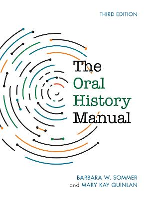 The Oral History Manual - American Association for State and Local History (Hardback)