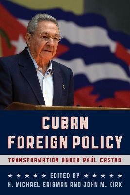Cuban Foreign Policy: Transformation under Raul Castro (Paperback)