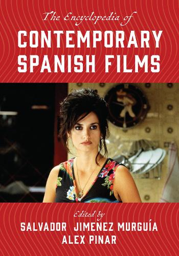 The Encyclopedia of Contemporary Spanish Films - National Cinemas (Hardback)