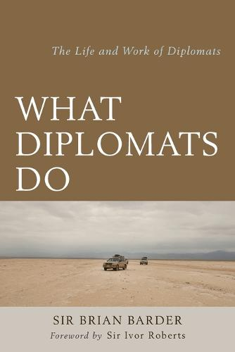 What Diplomats Do: The Life and Work of Diplomats (Paperback)