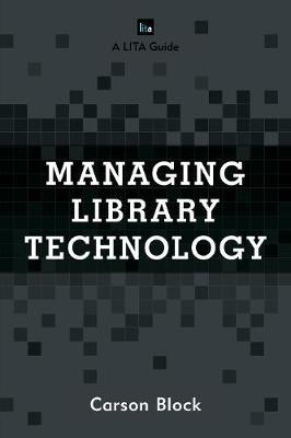 Managing Library Technology: A LITA Guide - LITA Guides (Hardback)