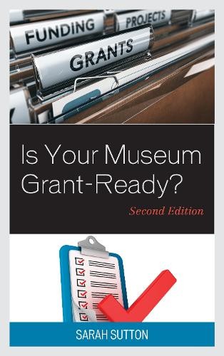 Is Your Museum Grant-Ready? - American Association for State & Local History (Hardback)