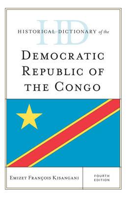Historical Dictionary of the Democratic Republic of the Congo - Historical Dictionaries of Africa (Hardback)