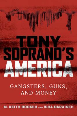 Tony Soprano's America: Gangsters, Guns, and Money (Hardback)